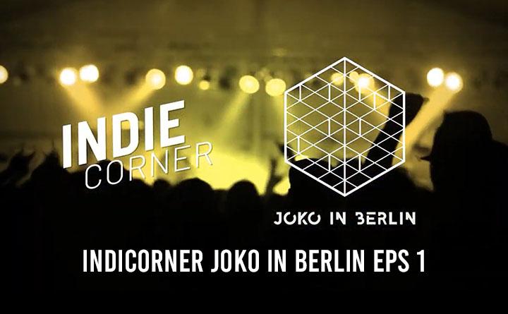 IndieCorner Joko in Berlin Ep. 1