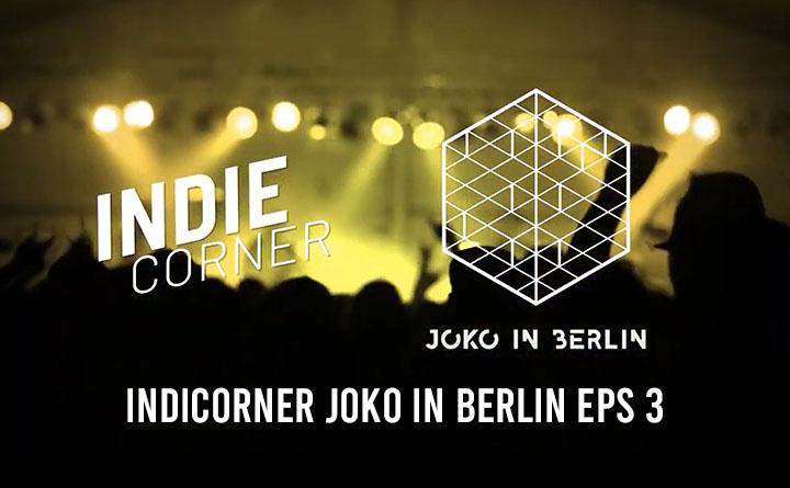IndieCorner Joko in Berlin Ep. 3