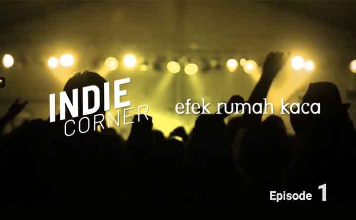Efek Rumah Kaca: Indie Corner Eps. 1