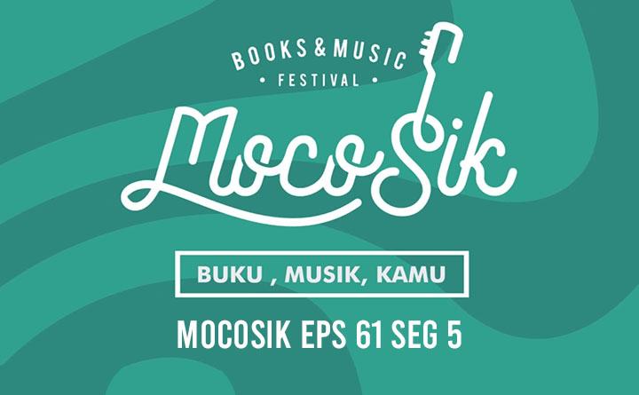 MOCOSIK EPS 61 SEG 5 PUSAKATA