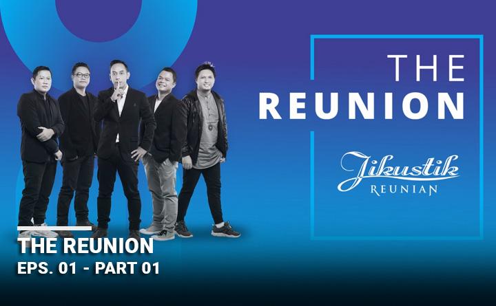 THE REUNION EPS 1 SEG 1 JIKUSTIK